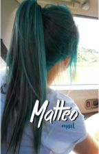 Matteo/M.T by oopsal