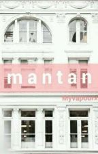 Mantan // [lrh] ✔ by myvapourx