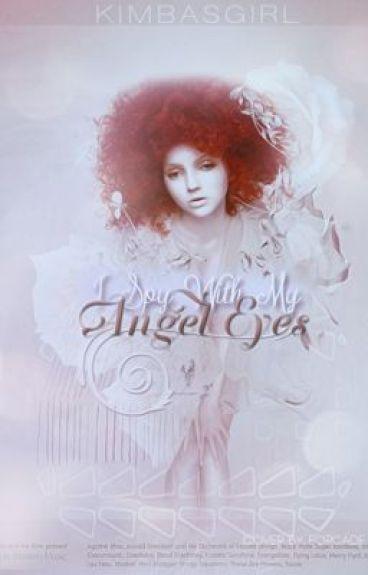 I Spy With My Angel Eye (Editing) by kimbasgirl