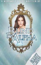 3.Blind The Alpha by CAREYMISSOWORLD