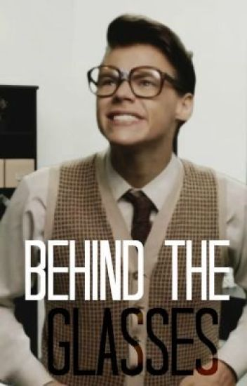 Behind The Glasses [NERDY HARRY FF]