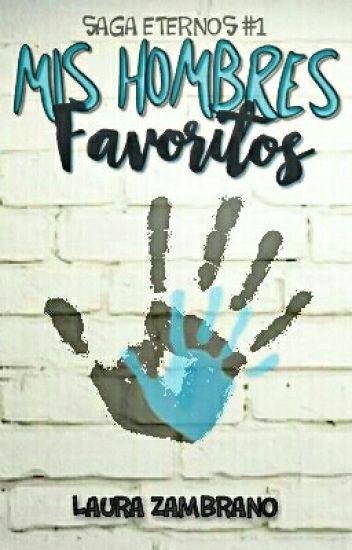 Mis Hombres Favoritos [Eternos #1] [EDITANDO]