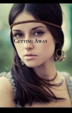 Getting Away by choclate744