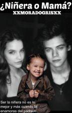 ¿Niñera O Mamá?- Harry Styles by XXMORADOGRISXX