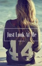 Just Look At Me by Ahri_FoxyRoxy