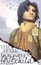 The Stark Targaryen Lost Child (a Star Wars Rebels crossover) by EzraBridgerIsMyLove