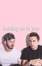 Holding On To You//Joshler by BlueRvn