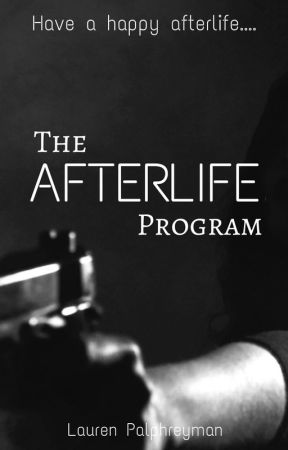 The Afterlife Program [On hold] by LEPalphreyman