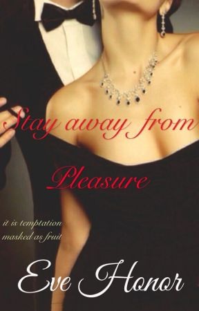 Stay Away from Pleasure by EveHonor