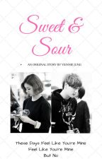 Sweet & Sour [COMPLETE] by JungYeinnie5