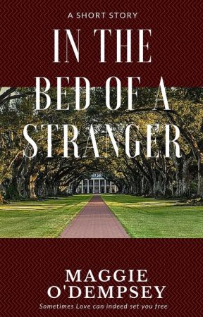 IN THE BED OF A STRANGER by MaggieODempsey