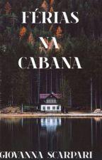 Férias na Cabana [EM REVISÃO] by gi_scarps