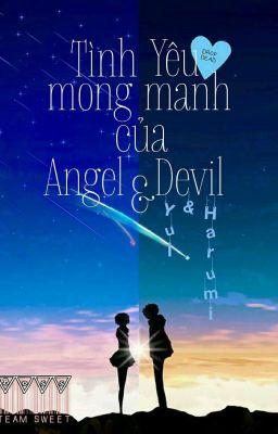 [ Fanfiction 12 Chòm Sao ] Tình yêu mong manh của Angel và Devil