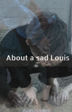 About a sad Louis°* (ls)- by angelishxrryx