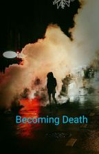 Becoming Death by DevilsDestination