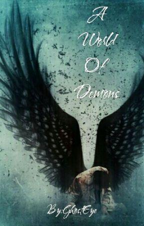 A World Of Demons (Castiel) by GhostEye