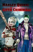 Harley Quinn: Città Criminale by XSuicide_JesterX