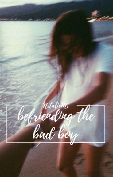 Befriending The Bad Boy
