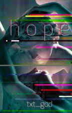 h o p e by txt_god