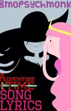 Adventure time song lyrics by bmopsychmonk