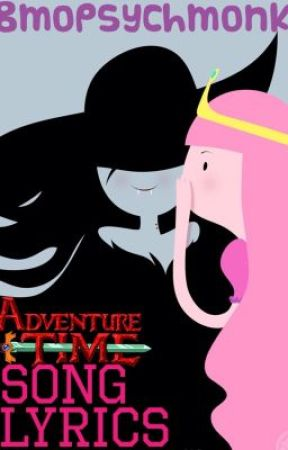 Adventure Time Song Lyrics My Best Friends In The World Wattpad