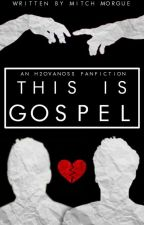 This Is Gospel [BOOK ONE] by cihtog