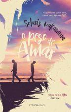O Peso de Amar. ( Livro 1.) by JeffyNakamura