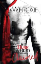 The Hunk Society book 1: Claimed (Published Under LIB BARE) by Whroxie