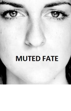 Muted Fate by mysticfireraiser