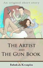The Artist and The Gun Book by RebekahKroeplin