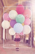 Birthdays // Riarkle Fanfiction by PowerOverDrive