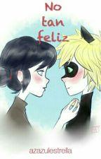 No Tan Feliz (Marichat) Ladybug by azazulestrella
