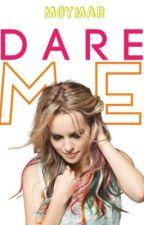 Dare me by moymar