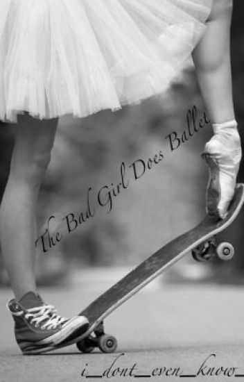 The Bad Girl Does Ballet