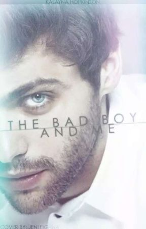 The Bad Boy and Me {Original Version} #Wattys2017 by JustMeLayna