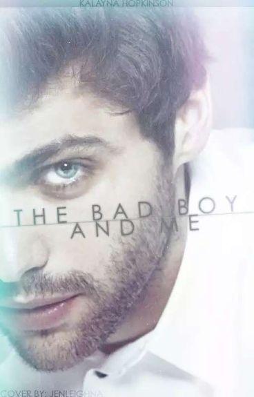 The Bad Boy and Me {Bad Boys #1}