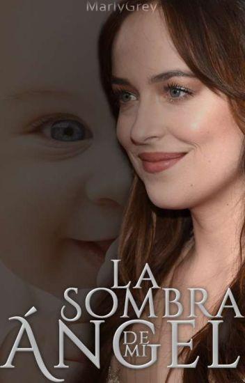 La Sombra de mi Ángel #1 (Saga Sombras, Grey)