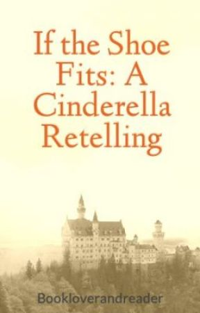 If the Shoe Fits: A Cinderella Retelling by Bookloverandreader