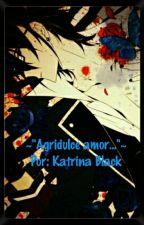 "~""Agridulce amor...""~  by KatrinaBlack992"