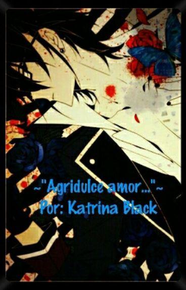 """~""""Agridulce amor...""""~"""