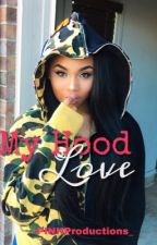 My Hood Love by WavyCaleah