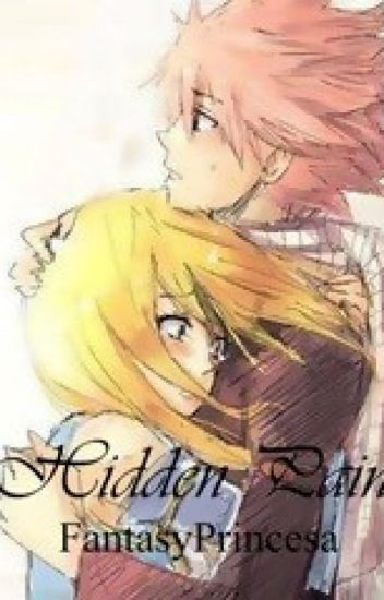 Hidden Pain (A Fairy Tail NaLu FanFic!!!!)