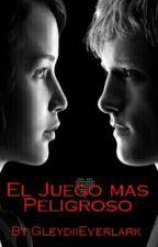 El Juego Mas Peligroso by GleydiiEverlark