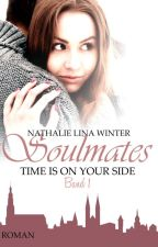 Soulmates - Time is on your Side - Band 1 [Leseprobe] by Nathi_Lina_66