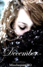 December by JasmineTheDreamer