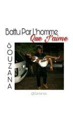Battu Par L'homme Que J'aime  by Santanas_