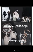 Rebel Dallas||Shawn mendes||Slow updates  by shawnisliasbae