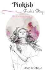 Pinkish (Encante: Book 2.5) ?? by CocoNichole