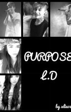 PURPOSE |L.D.| {1&2} by xlia143
