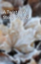 A Twist In A Story *Zouis* by istaycurrent